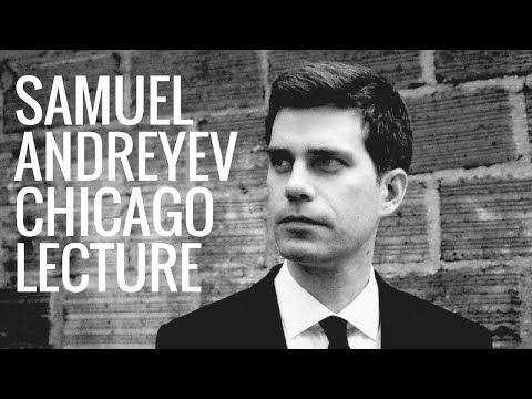 Samuel Andreyev, University of Chicago lecture