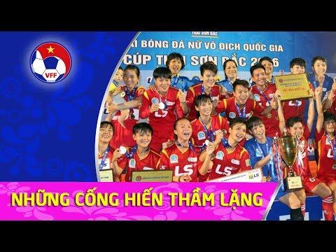 Ấn tượng đọng lại sau Giải bóng đá nữ VĐQG - Cúp Thái Sơn Bắc 2017