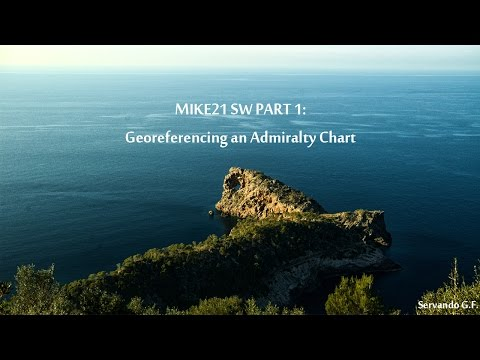 MIKE21 SW Tutorial 1/? ¦ Georeferencing an admiralty chart