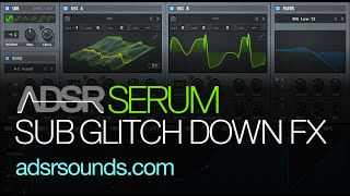 Serum Tutorial - Sub Glitch Down Effect