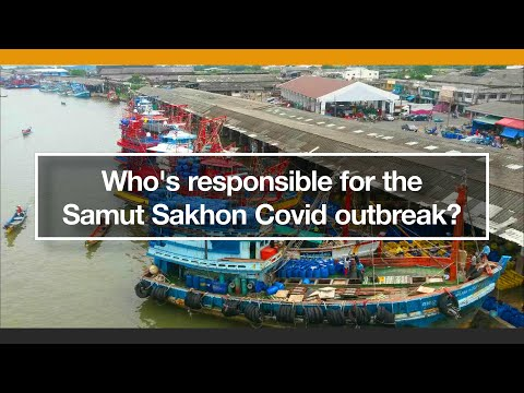 Who's responsible for the Samut Sakhon Covid Outbreak?
