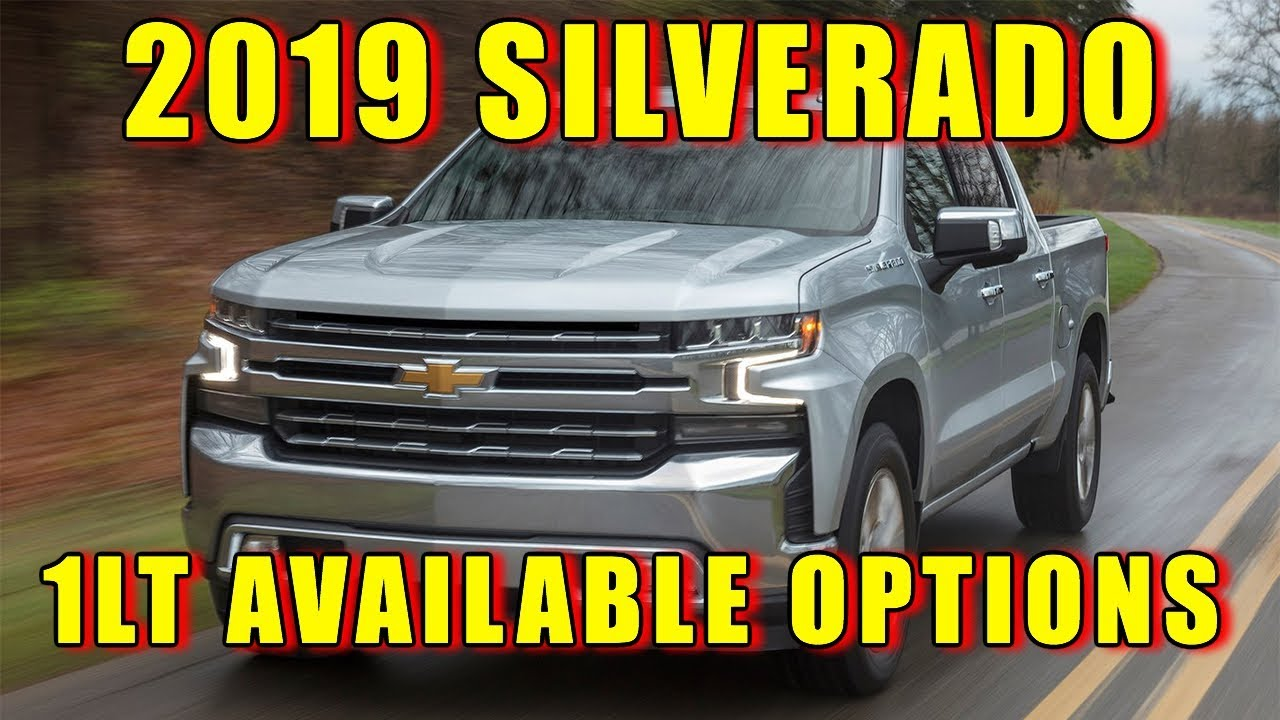 2019 Silverado 1LT option list and details.