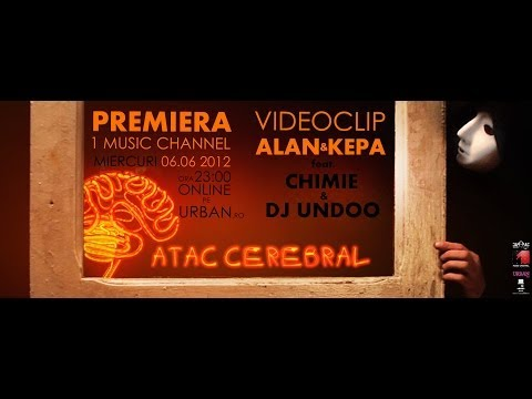 ALAN & KEPA ft.Chimie & Dj Undoo - Atac Cerebral (Official Video)