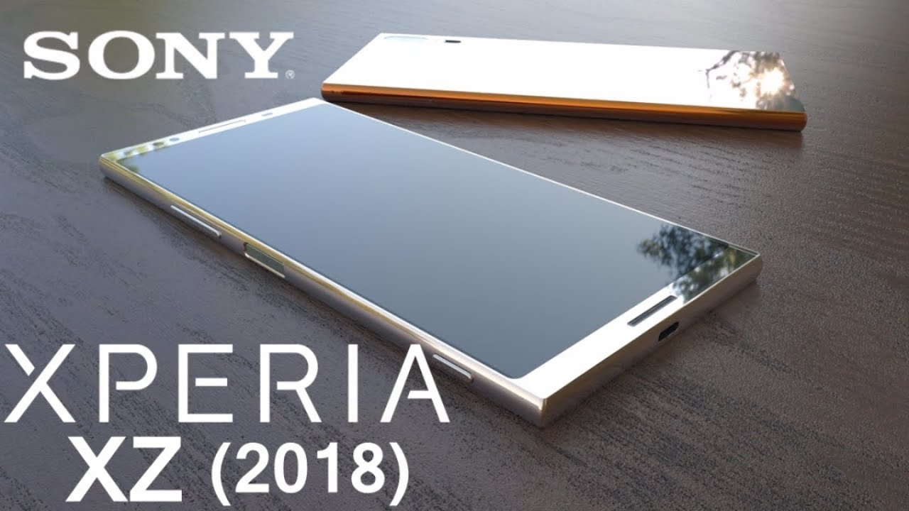 Sony Xperia Xz 2018 Price Camera Release Date Specifications First Look Upcoming Flagship Youtube
