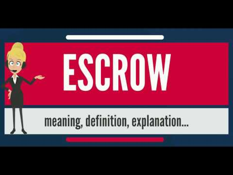What is ESCROW? What does ESCROW mean? ESCROW meaning, definition, explanation & pronunciation