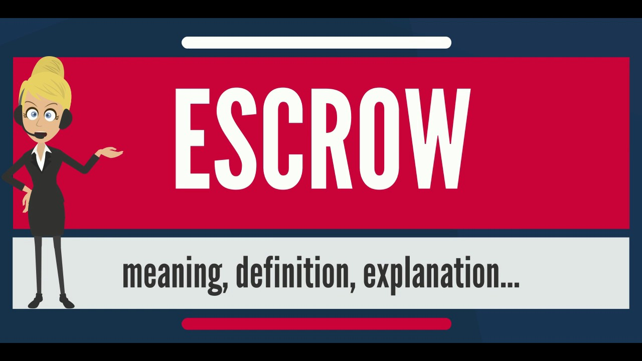 what is escrow? what does escrow mean? escrow meaning, definition