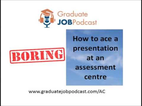 How to ace a presentation at an assessment centre - Graduate Job Podcast #37