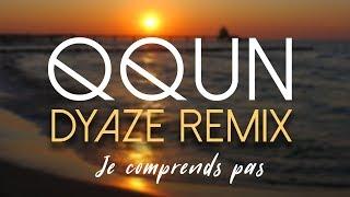 QQUN - Je comprends pas (Dyaze remix)
