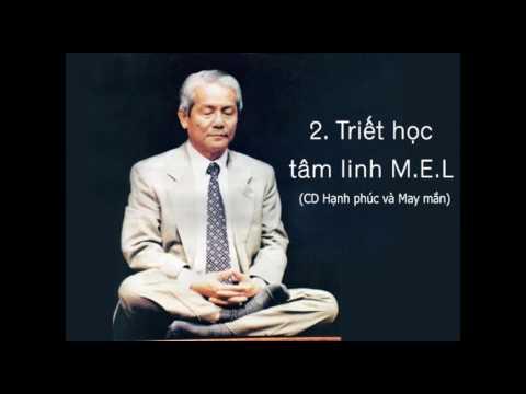 2. Triết học tâm linh MEL - Thầy Lương Minh Đáng (CD Hạnh Phúc & May Mắn)