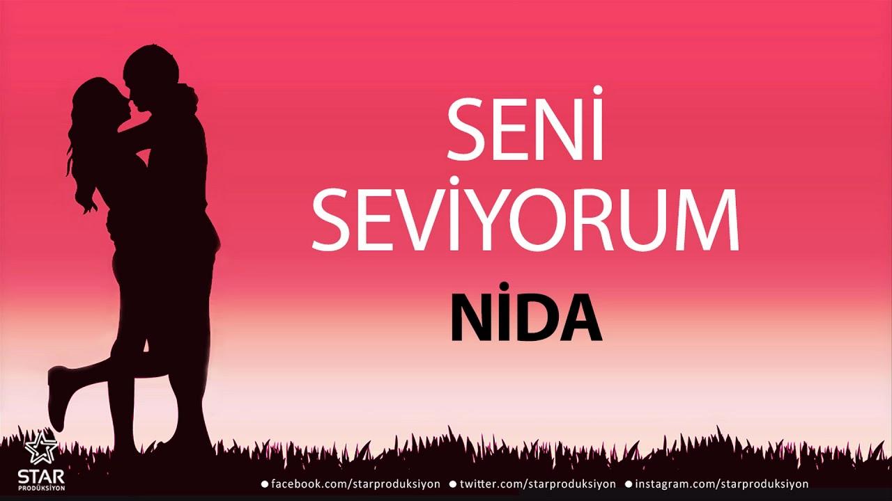 Seni Seviyorum NİDA - İsme Özel Aşk Şarkısı