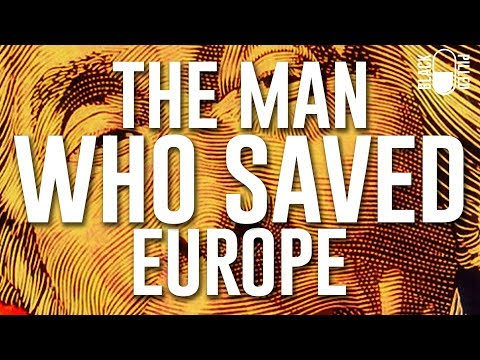 The Man Who Saved Europe