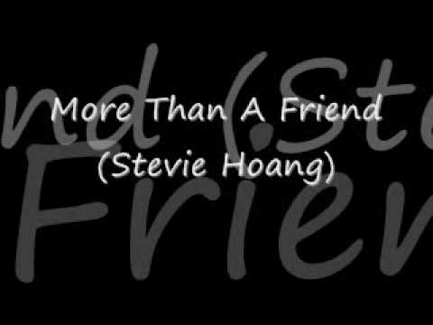 More Than A Friend- Stevie Hoang