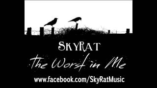 Skyrat - The Worst In Me