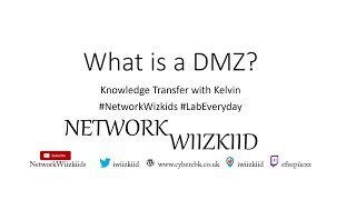 KT EP7 - What is a DMZ?