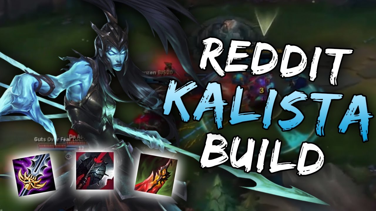 Sneaky - REDDIT KALISTA BUILD | League of Legends Stream ...