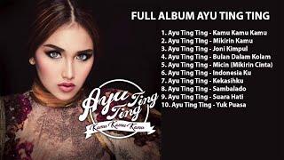 Full Album Ayu Ting Ting - Kamu Kamu Kamu  Album Terbaru 2017