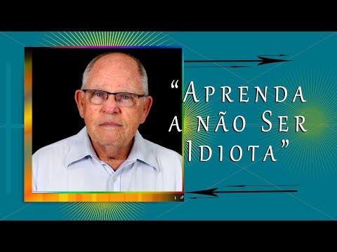 """""""Aprenda A Não Ser Idiota"""""""