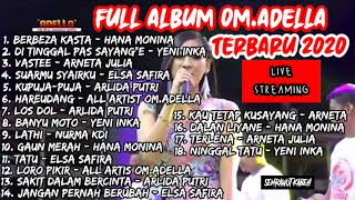 Download Full Album Lagu OM.ADELLA Live Streaming Terbaru 2020