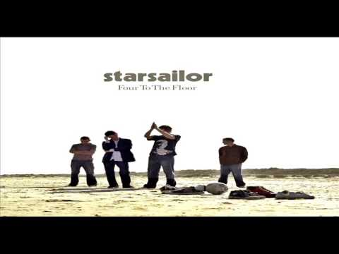 Starsailor - Four To The Floor【HQ】