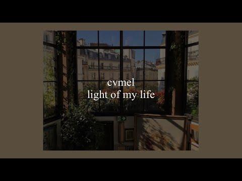 light of my life // cvmel lyrics
