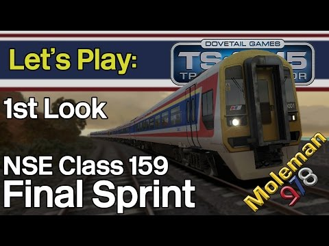 Let's Play: TS2015, NSE 159 1st Look | Final Sprint | Class 159