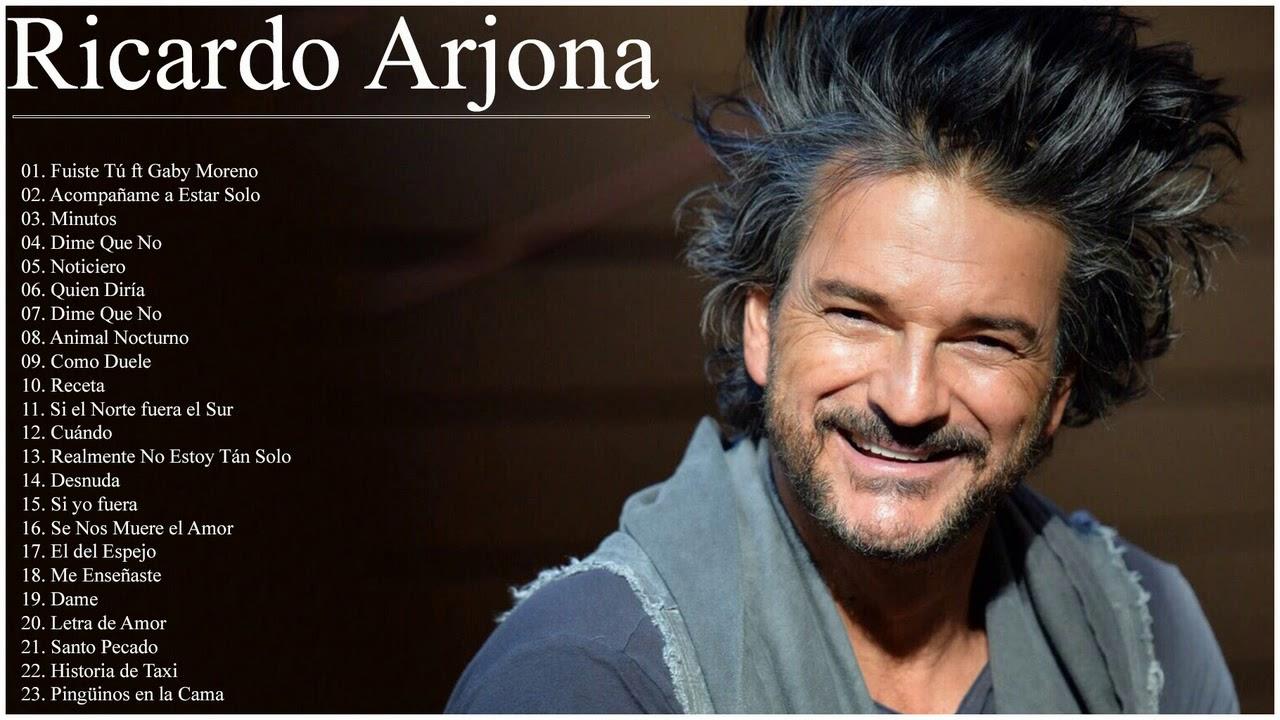 Ricardo Arjona Sus Grandes Exitos Las Mejores Canciones De Ricardo Arjona Youtube