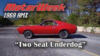 1969 AMC AMX - Muscle Car Memories | MotorWeek