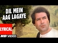 Download Dil Main Aag Lagaye Lyrical  | Alag Alag | Rajesh Khanna, Tina Munim MP3 song and Music Video
