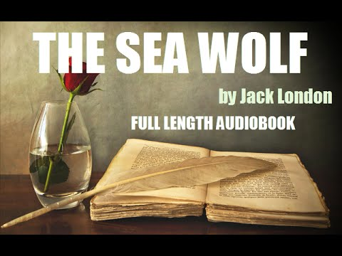 THE SEA WOLF, by Jack London - FULL LENGTH AUDIOBOOK