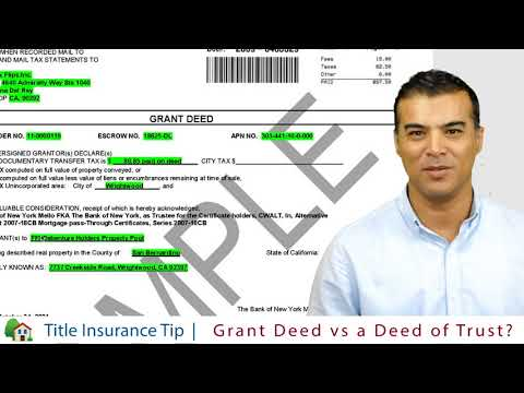 Title Insurance Tip: What is the difference between a Grant Deed and a Deed of Trust