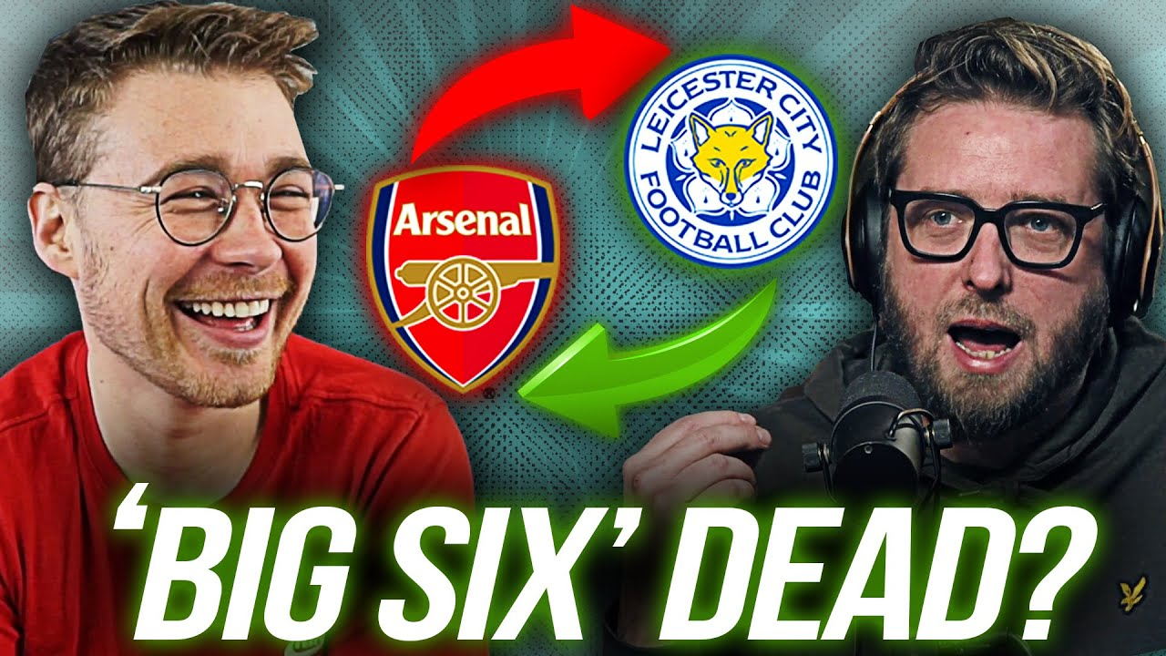 WHY LEICESTER WILL REPLACE ARSENAL IN 'THE BIG 6'   JAMES & FLAV FOR NOW   #S2E24