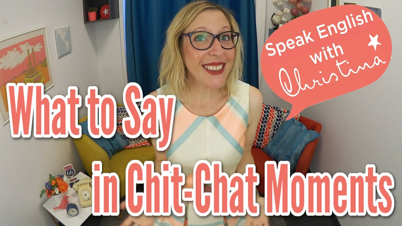 What to say in chit-chat moments in English