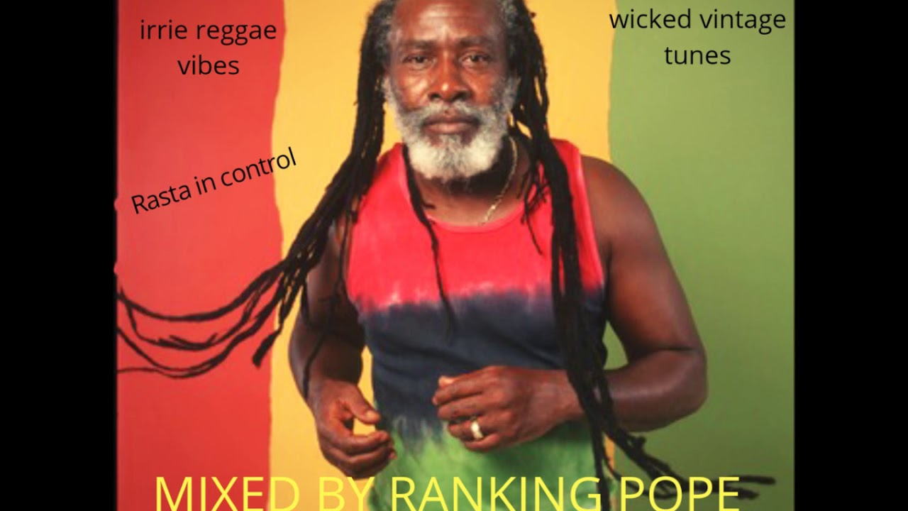 ROOTS REGGEA AND CULTURE MIX FEB 2019:RASTA IN CONTROL