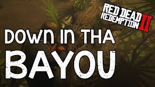 Down in tha Bayou | Red Dead Redemption 2
