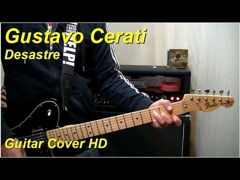 Gustavo Cerati | Desastre | Guitar Cover HD