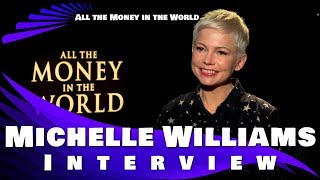 ALL THE MONEY IN THE WORLD - MICHELLE WILLIAMS INTERVIEW