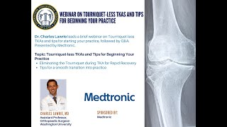 Hip & Knee IEP Webinar - Tourniquet-Less TKAs and Tips for Beginning your Practice