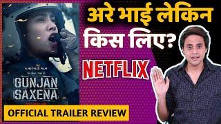 GUNJAN SAXENA:The Kargil Girl | Official Trailer | TRAILER REVIEW |Netflix India | RJ RAUNAK | BAUAA