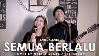 Download Lagu SEMUA BERLALU - FAREL ALFARA (LIRIK) COVER BY NABILA SUAKAK FT. TRI SUAKA mp3