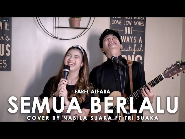 SEMUA BERLALU - FAREL ALFARA (LIRIK) COVER BY NABILA SUAKAK FT. TRI SUAKA