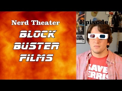 Blockbuster Movies - Nerd Theater - Episode 1