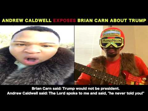 MonoNeon: Andrew Caldwell Exposes Brian Carn About Trump