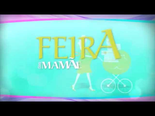 VT Feira das Mamães & Cia