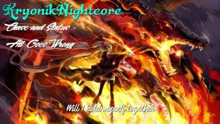 Nightcore - All Goes Wrong (Chase and Status) (BT Advert Refix)