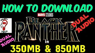 How to Download Black Panther full movie in 350MB & 850MB||Dual audio||