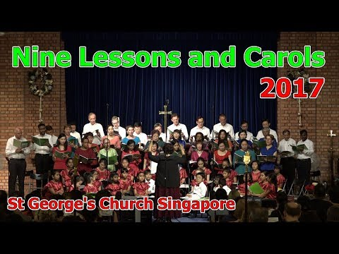 Nine Lessons and Carols 2017 - St George's Church Singapore