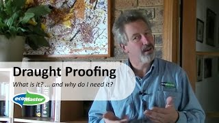 Draught Proofing   What Is It  And Why Do I Need It? By Ecomaster