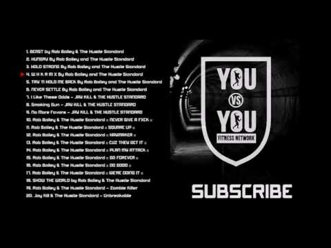 Gym Workout Motivation Music | 01:27:19 | Rob Bailey and The Hustle Standard | You vs You Official