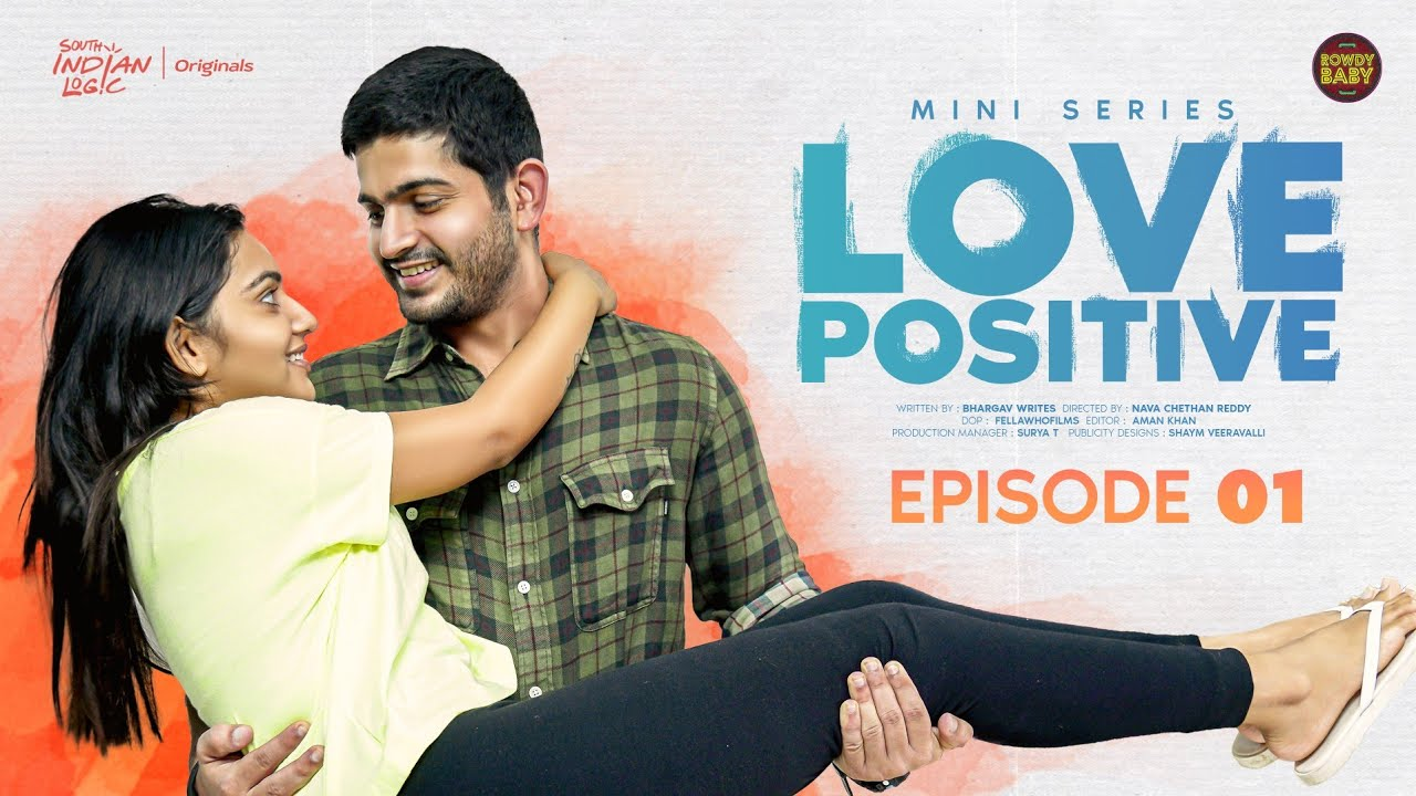 Love Positive  | Episode 01 | Soniya Singh | Rowdy Baby | South Indian Logic