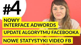 MPT #4 Nowy Interface AdWords, Update algorytmu Facebooka, Nowe statystyki video FB